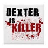 Dexter is Killer Tile Coaster