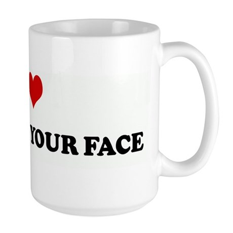 I Love PUNCHING YOUR FACE Large Mug