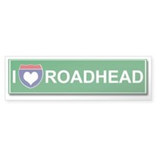 I Love Roadhead Bumper Bumper Sticker