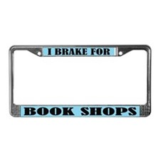 I Brake For Book Shops License Frame