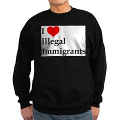 I Love Illegals Sweatshirt (dark)