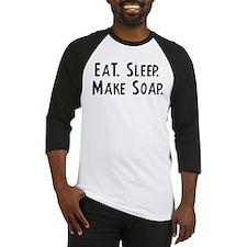 Eat, Sleep, Make Soap Baseball Jersey