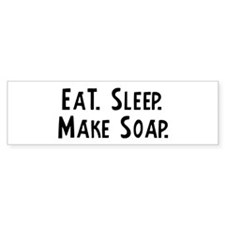 Eat, Sleep, Make Soap Bumper Bumper Sticker