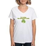 I'm Lucky- My Girlfriend's Irish Women's V-Neck T-