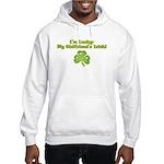 I'm Lucky- My Girlfriend's Irish Hooded Sweatshirt