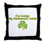 I'm Lucky- My Girlfriend's Irish Throw Pillow