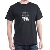 I saw it, I wanted it...Black T-Shirt