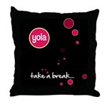 "Yola ""take a break..."" Throw Pillow"