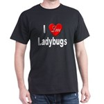 I Love Ladybugs (Front) Black T-Shirt