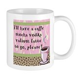 Cafe Vodka Latte Coffee Mug