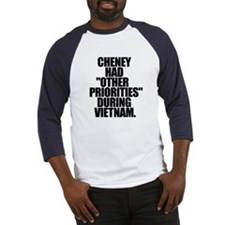 "CHENEY HAD ""OTHER PROIRITIES"" - Baseball Jersey"