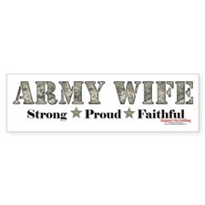 Army Wife Proud Strong Faithful Bumper Sticker