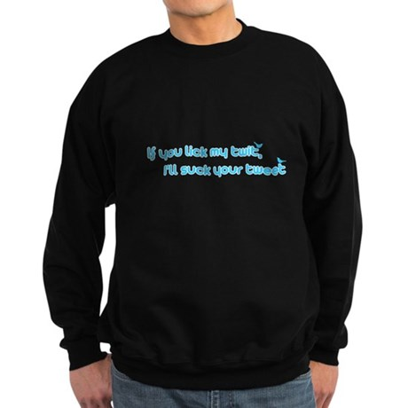 I'll Suck Your Tweet Dark Sweatshirt