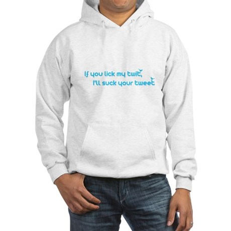 I'll Suck Your Tweet Hooded Sweatshirt