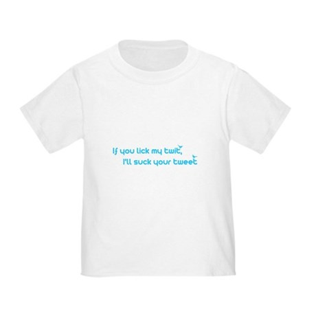 I'll Suck Your Tweet Toddler T-Shirt