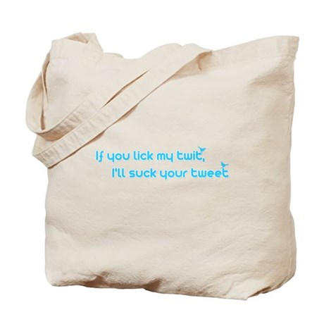 I'll Suck Your Tweet Tote Bag