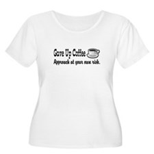 Gave Up Coffee T-Shirt