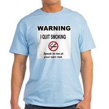 I Quit Smoking T-Shirt