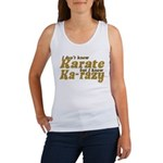 I don't Know Karate Women's Tank Top
