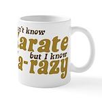 I don't Know Karate Mug