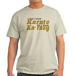 I don't Know Karate Light T-Shirt