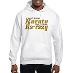 I don't Know Karate Hooded Sweatshirt