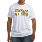 I don't Know Karate Fitted T-Shirt