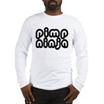 Pimp Ninja Long Sleeve T-Shirt