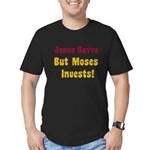 Jesus Saves but Moses Invests Men's Fitted T-Shirt