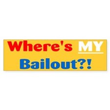 """Where's MY Bailout"" bumper sticker"
