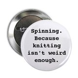 Because Knitting Isn't Weird Enough 2.25&quot; Button