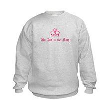 My Dad is the King Sweatshirt