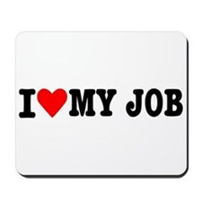 I love my job Mousepad