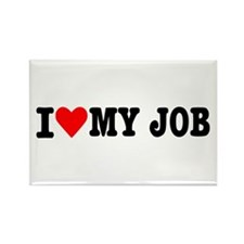 I love my job Rectangle Magnet
