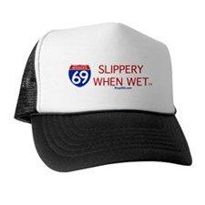 I-69 Slippery When Wet. Trucker Hat