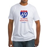 I-69 Slippery When Wet. Shirt