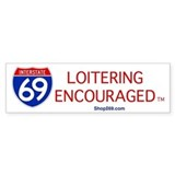 I-69 Loitering Encouraged Bumper Bumper Sticker
