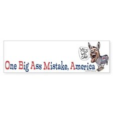 One Big Ass Mistake America Bumper Bumper Sticker