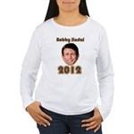 Bobby Jindal 2012 Women's Long Sleeve T-Shirt