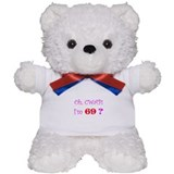 Oh, CWAP! I'm 69? Gift Teddy Bear