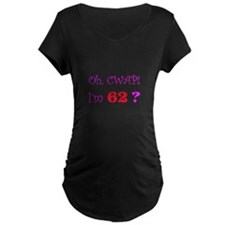 Oh, CWAP! I'm 62? Gift T-Shirt