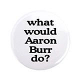"Aaron Burr 3.5"" Button"