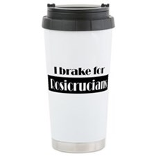 I Brake for Rosicrucians Ceramic Travel Mug