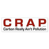 CRAP - Carbon Really Ain't Pollution (Bumper)