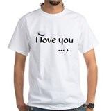 """I love you more (2)"" Shirt"