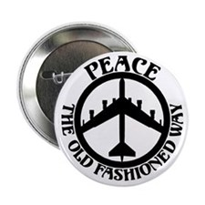 "B-52 Peace the Old Fashioned Way 2.25"" Button (100"