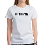 got billiards? Women's T-Shirt