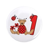 "Ladybug Bear First Birthday 3.5"" Button"