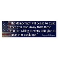 'Jefferson: Democracy will cease to exist Bumper Sticker