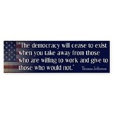 'Jefferson: Democracy will cease to exist Car Sticker